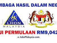 Lembaga Hasil Dalam Negeri LHDN - Gaji RM9,042.00++