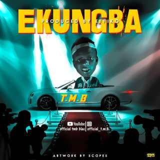 DOWNLOAD MP3: TMB – Ekungba ( Beth Up)