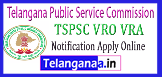 TSPSC VRO VRA Recruitment Notification Apply Online 2017