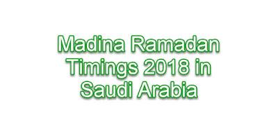 Madina Ramadan Timings 2018 in Saudi Arabia