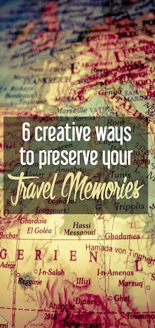 6 Creative Ways to Preserve Your Travel Memories | CosmosMariners.com