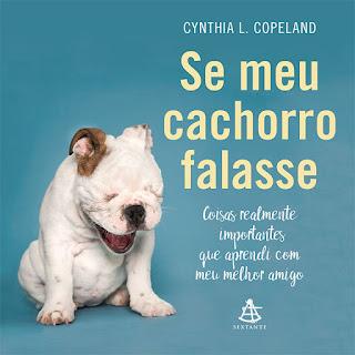 Se meu cachorro falasse, Cynthia L. Copeland, Editora Sextante