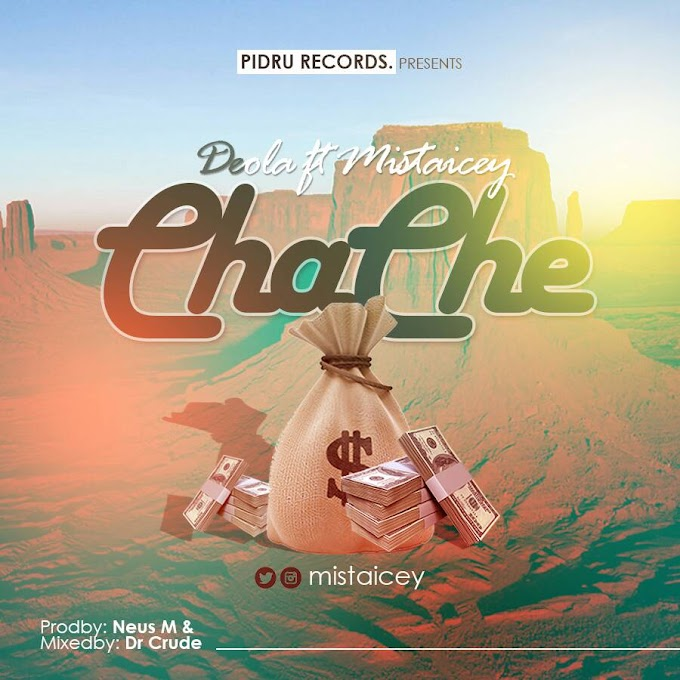 [Music] Chache - Deola Ft Mistaicey