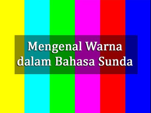 Mengenal Warna dalam Bahasa Sunda