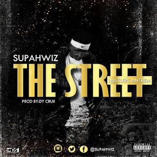 Music: Supahwiz The street (hustlers anthem)