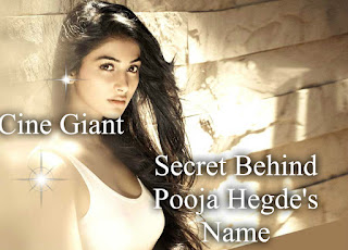 Secret Behind Pooja Hegde's name Revealed..@@!!!