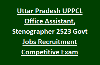 Uttar Pradesh UPPCL Office Assistant, Stenographer 2523 Govt Jobs Recruitment Competitive Exam Notification 2017