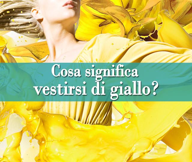 Cosa significa vestirsi di giallo?