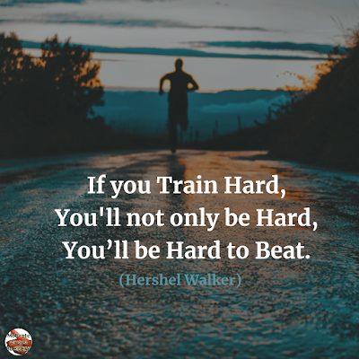 "Famous Quotes About Success And Hard Work: ""If you train hard, you'll not only be hard, you'll be hard to beat."" - Hershel Walker"