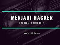 Alasan Masuk TKJ untuk Menjadi Seorang Hacker, benarkah ?
