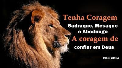 Série: Tenha Coragem - Sadraque, Mesaque e Abednego: A coragem de confiar em Deus