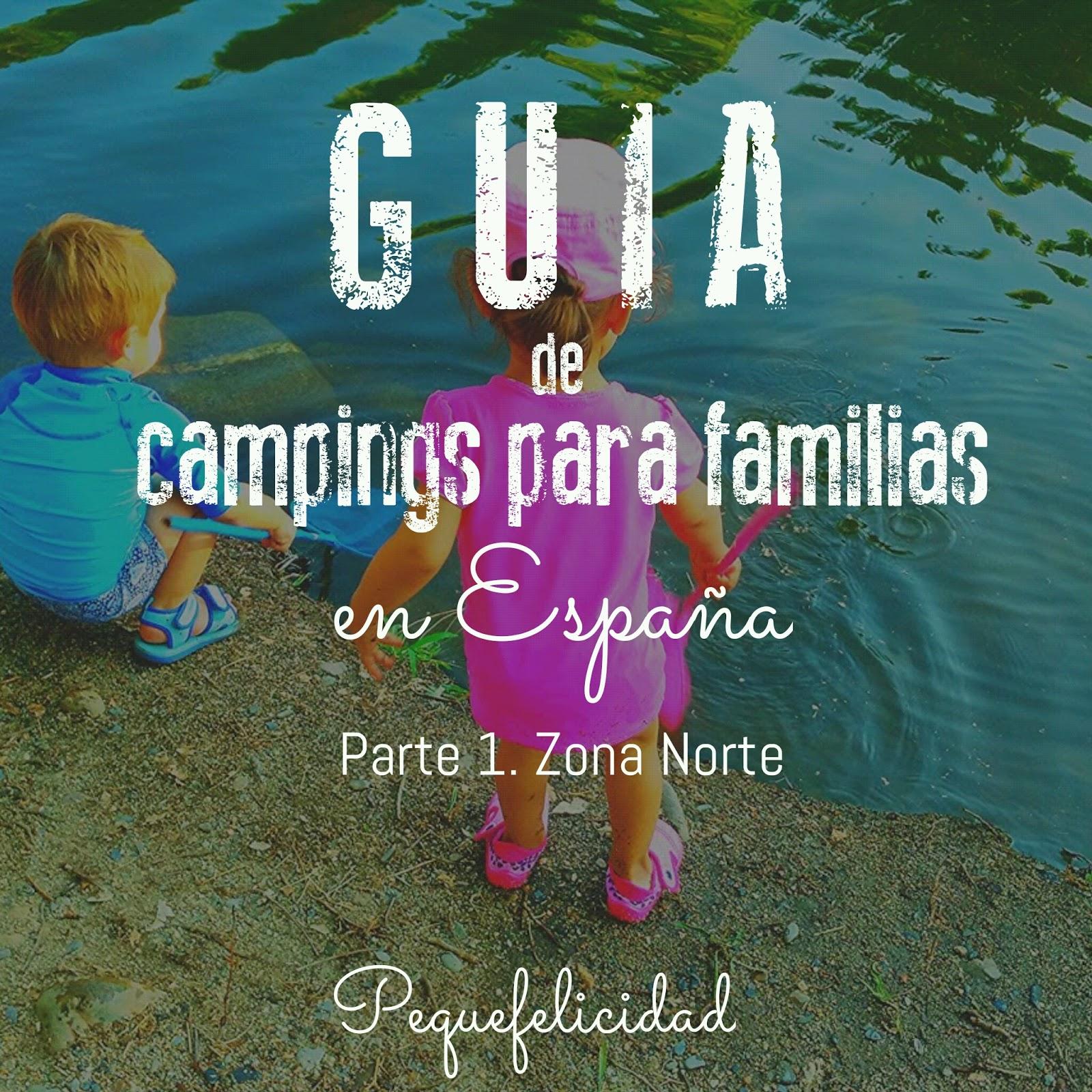 d53fa1b03773 PEQUEfelicidad: GUÍA NACIONAL DE CAMPINGS PARA FAMILIAS. Zona Norte