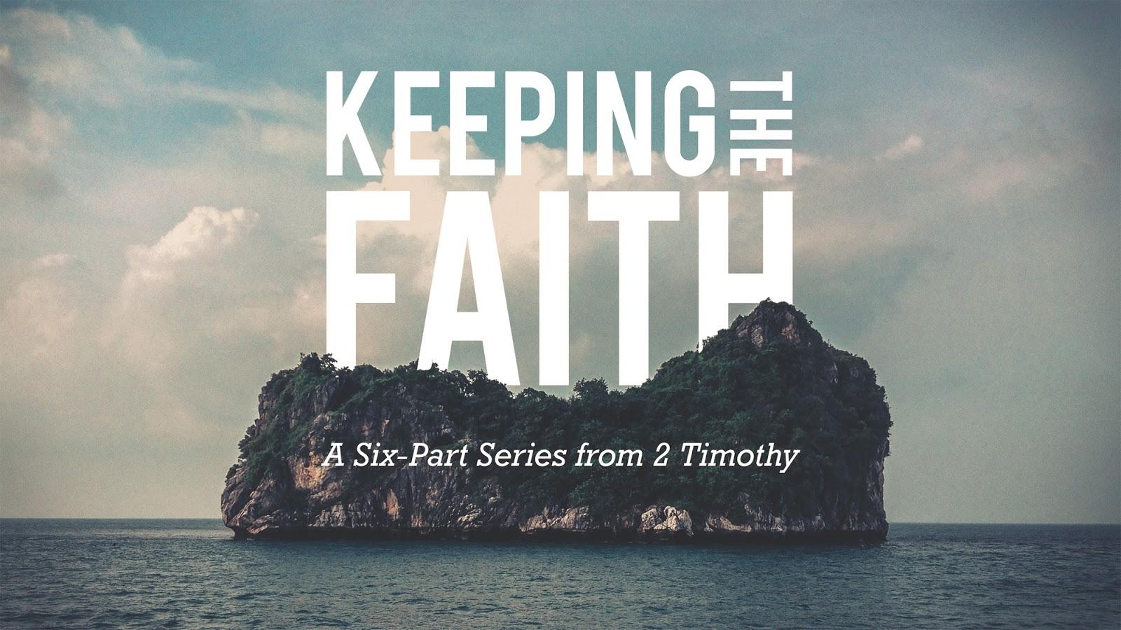 Keeping the Faith Sermon Series at FBC Lowell   A Disciple's