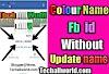 Colour name facebook id kaise banaye without proof or update name-full guide with working tricks