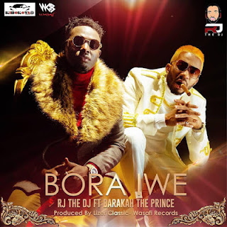 RJ The DJ [Pommy Jones ] Ft. Baraka The Prince - Bora Iwe