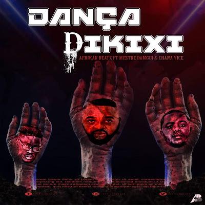 Afrikan Beatz, Mestre Damgui & Chana Vice - Dança Dikixi (Original mix) 2018
