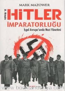 Mark Mazower - Hitler İmparatorluğu - İşgal Avrupa'sında Nazi Yönetimi