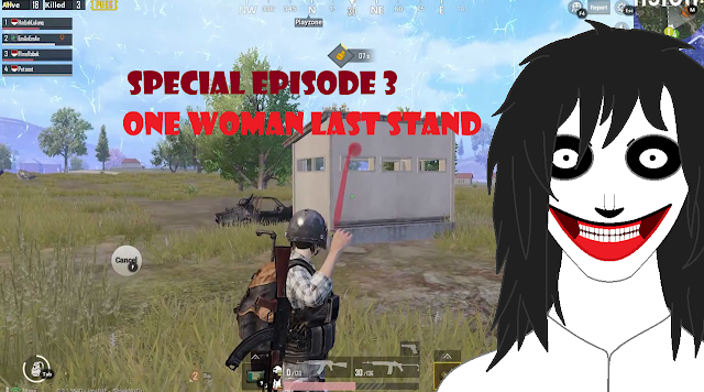 PUBG MOBILE SPECIAL EPISODE 3 One Woman Last Standing (HadjahLulung Side)