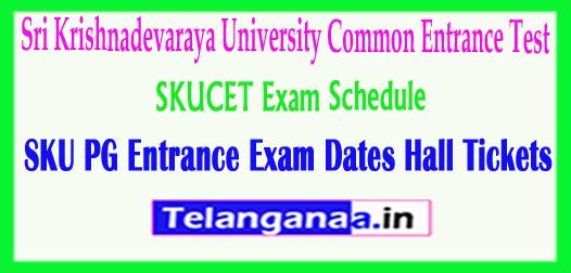 SKUCET Schedule 2018 Sri Krishnadevaraya University Common Entrance Test Hall Tickets Download