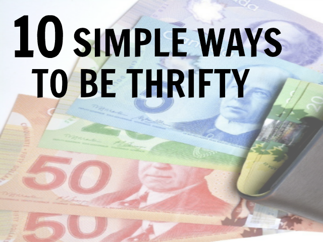 10 SIMPLE WAYS TO BE THRIFTY
