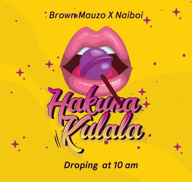 Brown Mauzo Ft. Naiboi - Hakuna Kulala