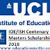 IOE/ISH Centenary Masters Scholarships for International Students in UK 2018