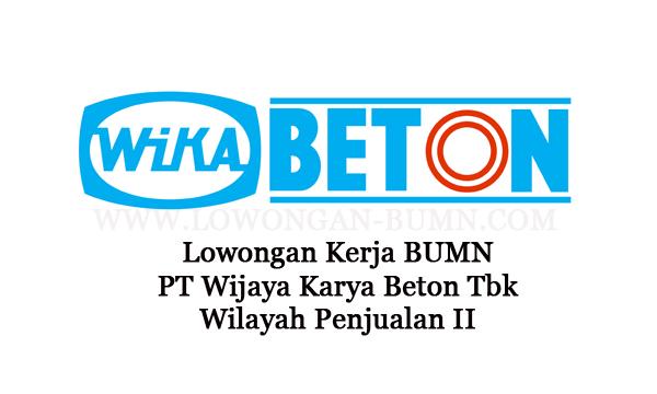 Lowongan Kerja BUMN PT Wijaya Karya Beton Tbk Wilayah Penjualan II