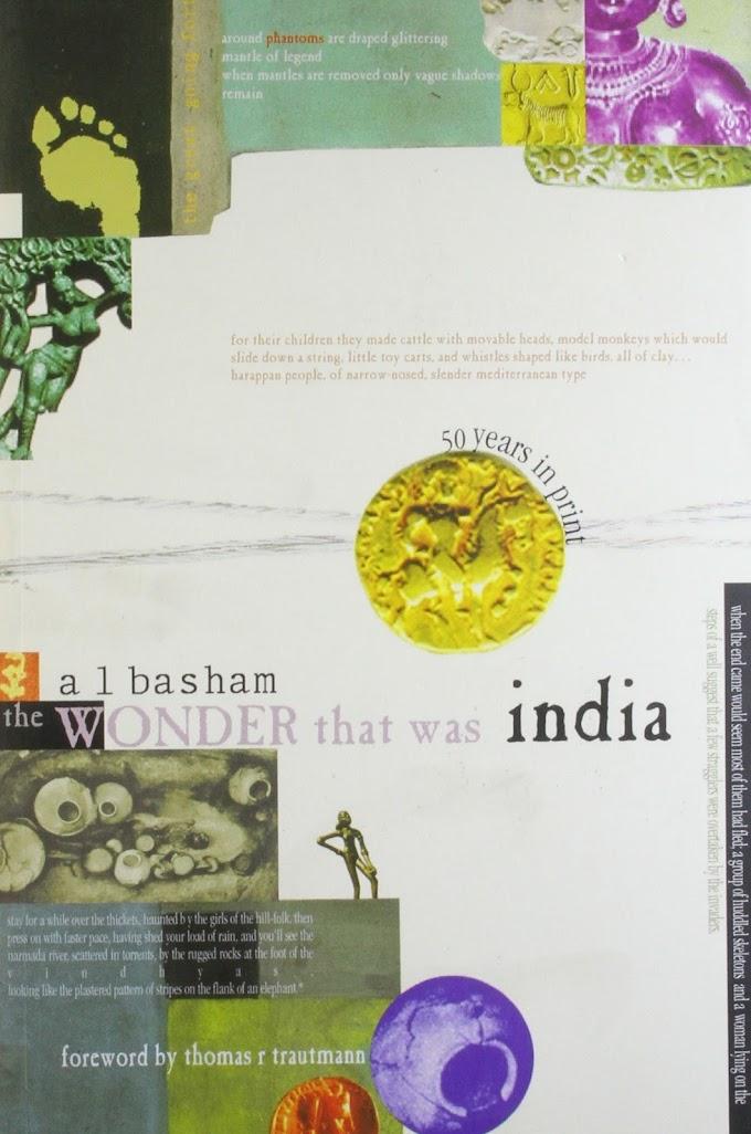 The Wonder That was India A Survey: A.L Basham