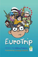 Euro Trip by Vibha Batra and Illustrated by Lavanya Karthik (Age: 12+ years)