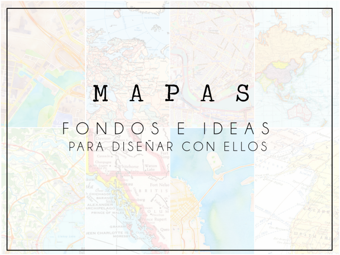 MAPAS FONDOS MAPS DESIGN