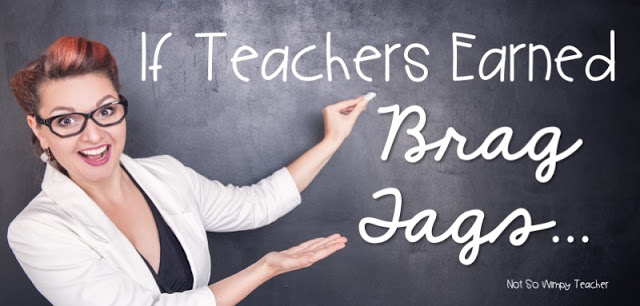 What if Teachers Earned Brag Tags?