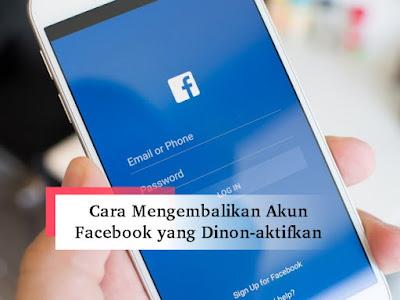 Cara Mengembalikan Akun FB Yang di Non Aktifkan Oleh Pihak Facebook