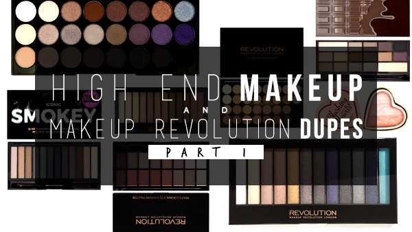 HIGH END MAKEUP DUPES WITH MAKEUP REVOLUTION PART 1 ...