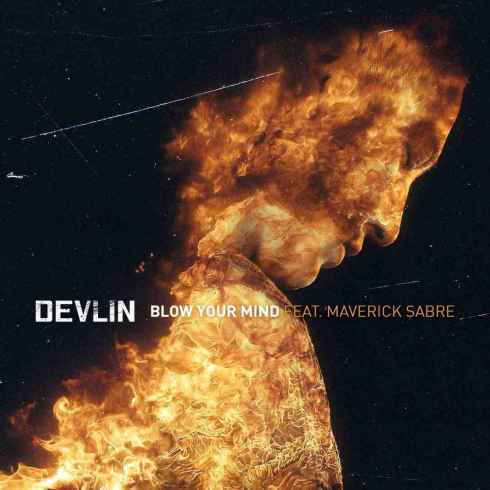 Devlin feat. Maverick Sabre Blow Your Mind