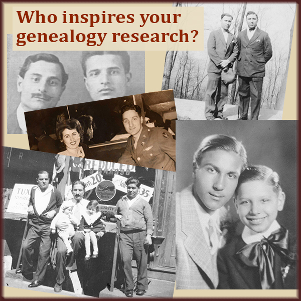Who inspires your genealogy research?