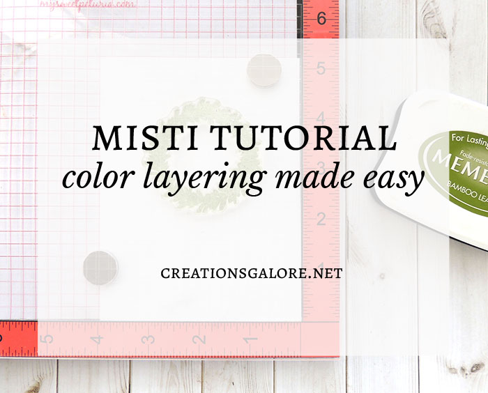MISTI TUTORIAL | Color Layering Stamps