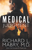http://www.amazon.com/Medical-Judgment-Richard-Mabry-M-D/dp/1630881201/ref=sr_1_1?ie=UTF8&qid=1464038830&sr=8-1&keywords=mabry+medical+judgment