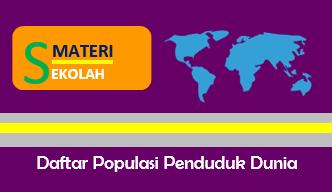 Daftar Jumlah Penduduk Dunia Setiap Negara di Seluruh Dunia