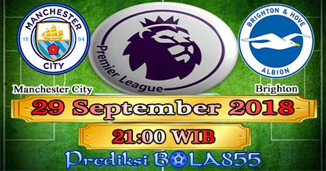Prediksi Bola855 Manchester City vs Brighton 29 September 2018