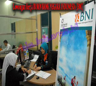 Lowongan Kerja Bank BNI