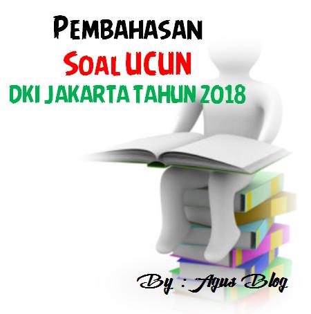 File Pendidikan DOWNLOAD VIDEO PEMBAHASAN SOAL UCUN 1 DKI JAKARTA TAHUN 2018 MAPEL MATEMATIKA