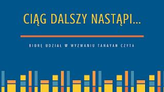 https://tanayahczyta.wordpress.com/2019/01/01/ciag-dalszy-nastapi-2-wyzwanie-ksiazkowe-tanayah-czyta/