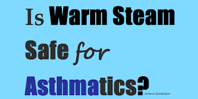 Is Warm Steam Safe for Asthmatics?