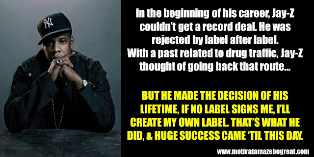 63 Successful People Who Failed: Jay-Z, Success Story, couldn't get a record deal, rejected by labels, drug traffic, created his own label, huge success