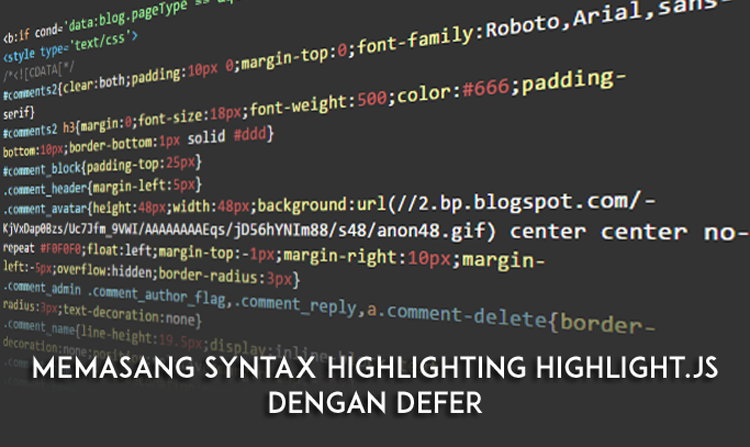 Memasang Syntax Highlighting Highlight.js Dengan Defer