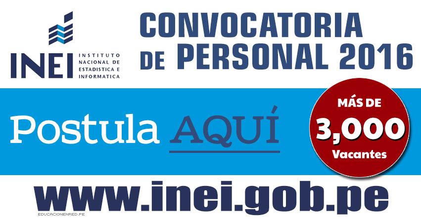 INEI Convoca a más de 3,000 Profesionales, Egresados, Técnicos y Estudiantes (CAS y Locación de Servicios a Nivel Nacional - Septiembre 2016) www.inei.gob.pe