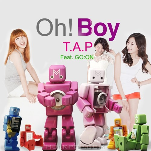 T.A.P – Oh! Boy – Single