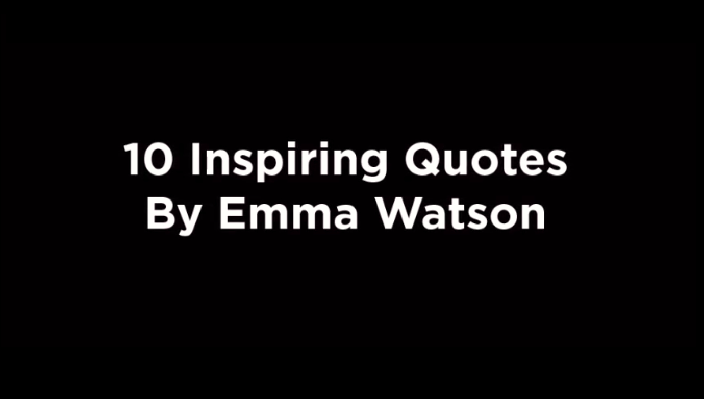 10 Inspiring Quotes By Emma Watson [video]