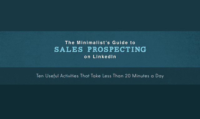 The Minimalist's Guide to Sales Prospecting on LinkedIn