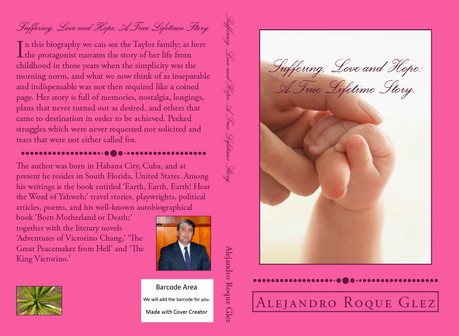 Suffering, Love, and Hope: A True Lifetime Story at alejandroslibros.com